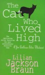 The Cat Who Lived High (Jim Qwilleran Feline Whodunnit) - Lilian Jackson Braun