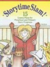 Storytime Slam: 15 Lesson Plans for Preschool and Primary Story Programs - Rob Reid