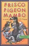 Frisco Pigeon Mambo - C.D. Payne
