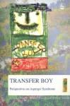 Transfer Boy: Perspectives On Asperger Syndrome - Ljiljana Vuletic, Michael Ferrari, Teodor Mihail, M.D. Ferrari