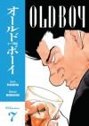 Old Boy, Vol. 7 - Garon Tsuchiya, Nobuaki Minegishi, Kumar Sivasubramanian