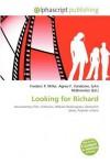 Looking for Richard - Agnes F. Vandome, John McBrewster, Sam B Miller II