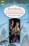 Schwerttänzer / Schwertsänger - Jennifer Roberson, Karin König