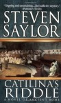 Catilina's Riddle: A Novel of Ancient Rome (St. Martin's Minotaur Mysteries) - Steven Saylor