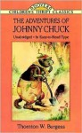The Adventures of Johnny Chuck - Thornton W. Burgess, Children's Dover Thrift