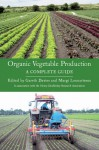 Organic Vegetable Production: A Complete Guide - Gareth Davies