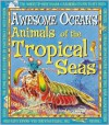 Animals of the Tropical Sea - Michael Bright