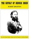 The Revolt of Henrik Ibsen - Robert Brustein