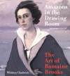Amazons in the Drawing Room: The Art of Romaine Brooks - Whitney Chadwick, National Museum of Women in the Arts, Joe Lucchesi, Romaine Brooks, Ber, Nancy Risque Rohrbach