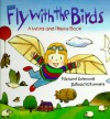 Fly with the Birds: A Word and Rhyme Book - Richard Edwards, Satoshi Kitamura