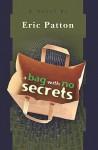 A Bag with No Secrets - Eric Patton