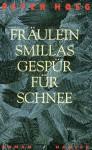 Fräulein Smillas Gespür für Schnee - Peter Høeg, Monika Wesemann