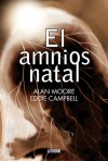 El Amnios Natal - Alan Moore, Eddie Campbell