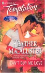Can't Buy Me Love - Heather MacAllister