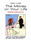 The Money Or Your Life - John Clark