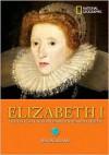 Elizabeth I: The Outcast Who Became England's Queen - Simon Adams