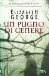 Un pugno di cenere - Elizabeth George, Lidia Perria