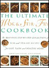 The Ultimate Wok and Stir Fry Cookbook: Over 200 Sizzling Quick-Fry Recipes from the East - Anness Publishing