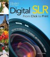 Digital SLR from Click to Print: The Go-To Tips, Techniques, and Photographer's Tricks - William Cheung