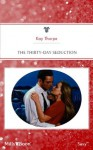 Mills & Boon : The Thirty-Day Seduction (Collector's Edition/Island Romances) - Kay Thorpe