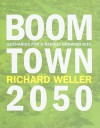 Boomtown 2050: Scenarios for a Rapidly Growing City - Richard Weller