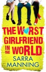 The Worst Girlfriend in the World - Sarra Manning