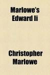 Marlowe's Edward II - Christopher Marlowe