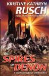 The Spires of Denon: A Diving Universe Short Novel - Kristine Kathryn Rusch