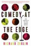 Comedy at the Edge - Richard Zoglin