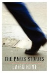 The Paris Stories - Laird Hunt