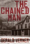 The Chained Man: Classic Crime Stories / The Whispering Man: A Mr. Budd Classic Crime Tale (Wildside Mystery Double #16) - Gerald Verner