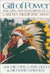 Gift of Power: The Life and Teachings of a Lakota Medicine Man - Archie Fire Lame Deer, Richard Erdoes