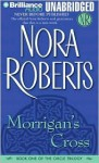 Morrigan's Cross (Circle trilogy #1) - UNABRIDGED - Nora Roberts