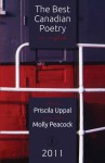 The Best Canadian Poetry in English 2011 - Molly Peacock, Priscial Uppal, Ken Babstock, Jonathan Ball, Michelle Barker, John Barton, Derek Beaulieu, Peter Chiykowski