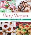 Very Vegan Christmas Cookies: 125 Festive and Flavorful Treats - Ellen Brown