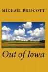 Out of Iowa - Michael Prescott