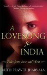 A Lovesong For India: Tales from East and West - Ruth Prawer Jhabvala
