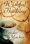 Wishful Thinking - Pender Mackie