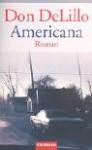 Americana. - Don DeLillo