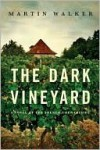 The Dark Vineyard: A Novel of the French Countryside (Bruno, Chief of Police) - Martin Walker