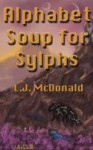 Alphabet Soup for Sylphs - L.J. McDonald