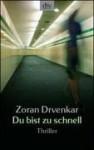 Du bist zu schnell - Zoran Drvenkar