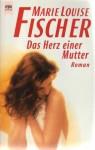 Das Herz einer Mutter - Marie Louise Fischer