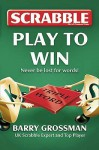 Scrabble: Play To Win - Barry Grossman