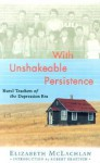 With Unshakeable Persistence: Rural Teachers of the Depression Era - Elizabeth McLachlan, Robert Kroetsch