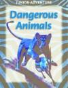 Dangerous Animals (Junior Adventure) - Robert Coupe