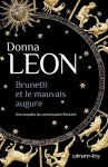 Brunetti et le mauvais augure - Donna Leon, William Olivier Desmond