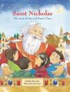 Saint Nicholas: The Story Of The Real Santa Claus - Mary Joslin, Helen Cann