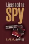 Licensed to Spy - Barbara Davies