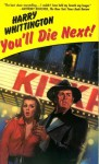 You'll Die Next! - Harry Whittington